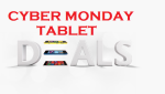 CYBER MONDAY TABLET DEALS 2014