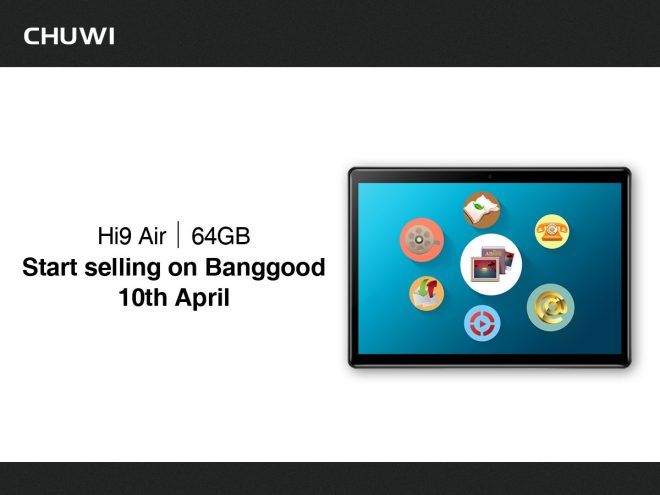 Chuwi Hi9 Air - Buy - Order - Release Date - 4G LTE Android 8.0 Tablet