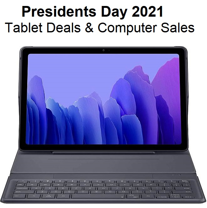 Presidents Day 2021 Tablet Deals And Computer Sales
